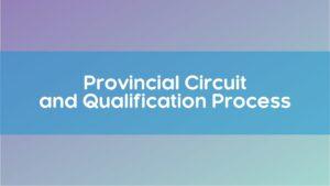 Provincial Circuit Qualification
