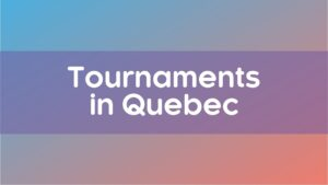 List of tournaments in Quebec