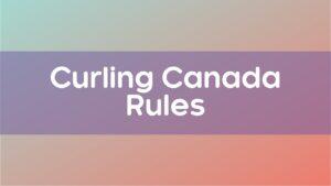 Curling Canada Rules